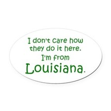 From Louisiana Oval Car Magnet