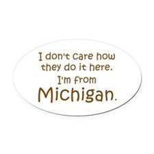 From Michigan Oval Car Magnet