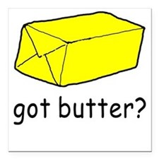 Got Butter? Square Car Magnet