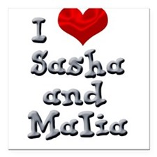 I Love Sasha and Malia Square Car Magnet