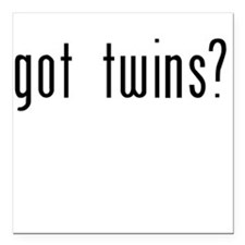 got twins? - Square Car Magnet