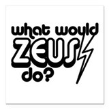 What Would Zeus Do? Square Car Magnet