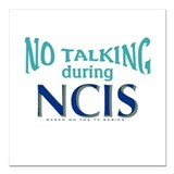 No Talking During NCIS Square Car Magnet