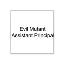 "mutantasstprincipal.png Square Sticker 3"" x 3"""