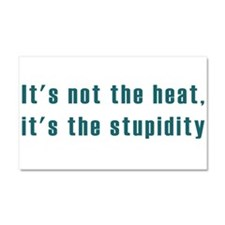 its not the heat dark.png Car Magnet 20 x 12