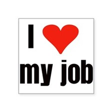 "lovemyjob1.png Square Sticker 3"" x 3"""