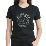 All I do is win Volleyball designs Tee