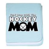 Dont Mess With This Hockey Mom baby blanket