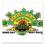 ROOTS ROCK REGGAE.. Square Car Magnet 3