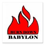 BURN BABYLON.JPG Square Car Magnet 3