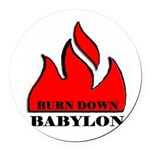 BURN BABYLON.JPG Round Car Magnet