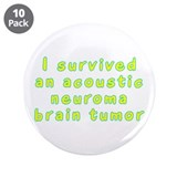"Acoustic neuroma brain tumor - 3.5"" Button (10 pac"