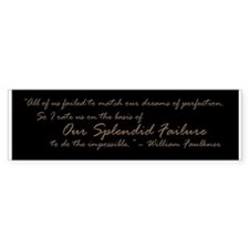 Our Splendid Failure Bumper Sticker