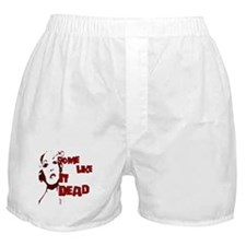 Some Like It Dead Boxer Shorts