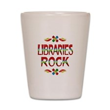 Libraries Rock Shot Glass