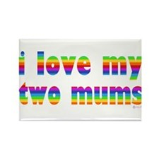 i love my two mums rainbow Rectangle Magnet (10 pa