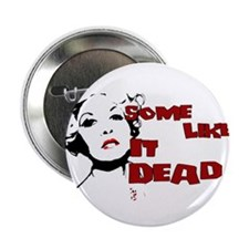 """Some Like It Dead 2.25"""" Button"""