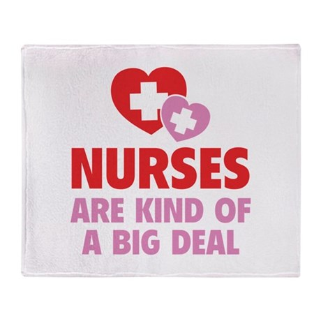 Nurses Are Kind Of A Big Deal Throw Blanket