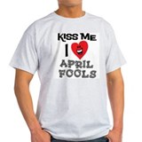Kiss Me I Love April Fools T-Shirt