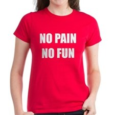 no pain no fun Tee