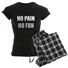 no pain no fun Pajamas