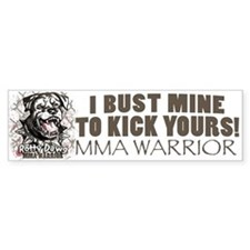 I Bust Mine To Kick Yours MMA Gear Bumper Sticker