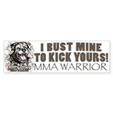 I Bust Mine To Kick Yours MMA Gear Car Sticker