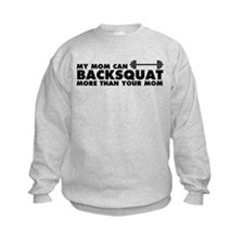 My Mom Can Backsquat Sweatshirt