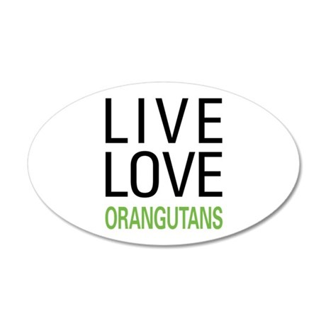 Live Love Orangutans 38.5 x 24.5 Oval Wall Peel