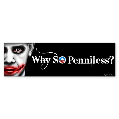 Why SO Penniless? Sticker (Bumper 50 pk)