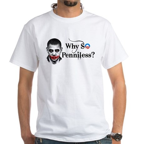 Why SO Penniless? White T-Shirt