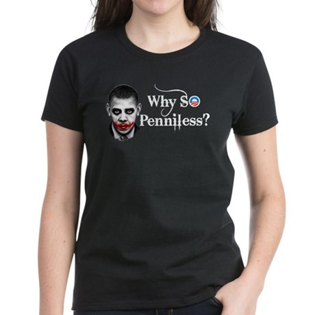 Why SO Penniless? Women's Dark T-Shirt