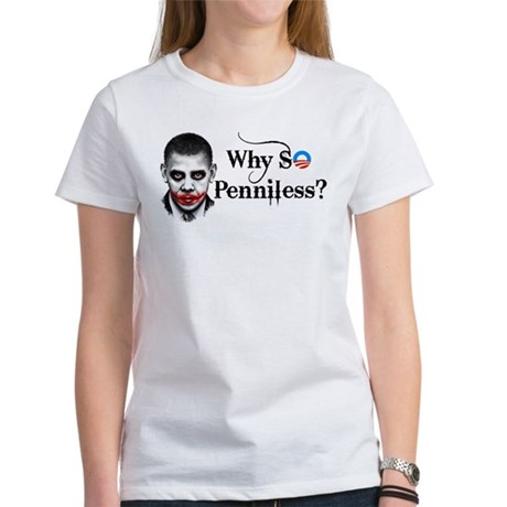Why SO Penniless? Women's T-Shirt