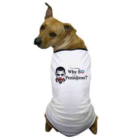 Why SO Penniless? Dog T-Shirt