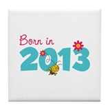 Born in 2013 Tile Coaster