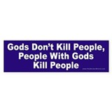Gods Don't Kill People Bumper Bumper Sticker