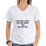 It gets better Shirt