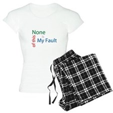 Not My Fault Pajamas