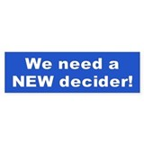 new decider... Bumper Bumper Sticker