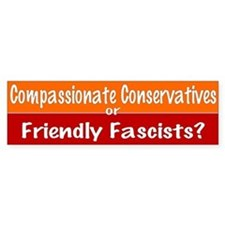 friendly fascists... Bumper Bumper Sticker