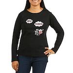 Cow Hugger Women's Long Sleeve Dark T-Shirt