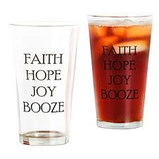 FAITH HOPE JOY BOOZE Drinking Glass
