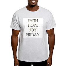 FAITH HOPE JOY FRIDAY T-Shirt