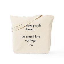 The More People I Meet Tote Bag