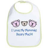 I Love My Mommies.. Bib