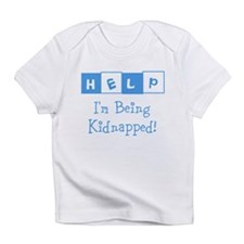 Help! Im Being Kidnapped! Infant T-Shirt