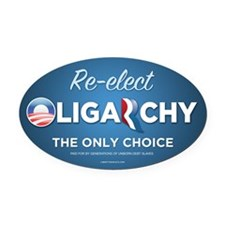 Re-elect Oligarchy Oval Car Magnet