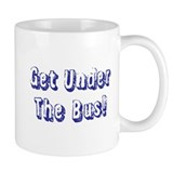 Get Under The Bus Small Mug