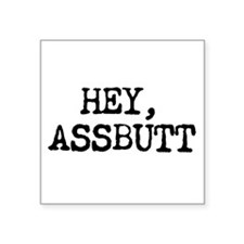 """ASSBUTT"" Square Sticker 3 x 3"