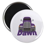 Trucker Dawn Magnet